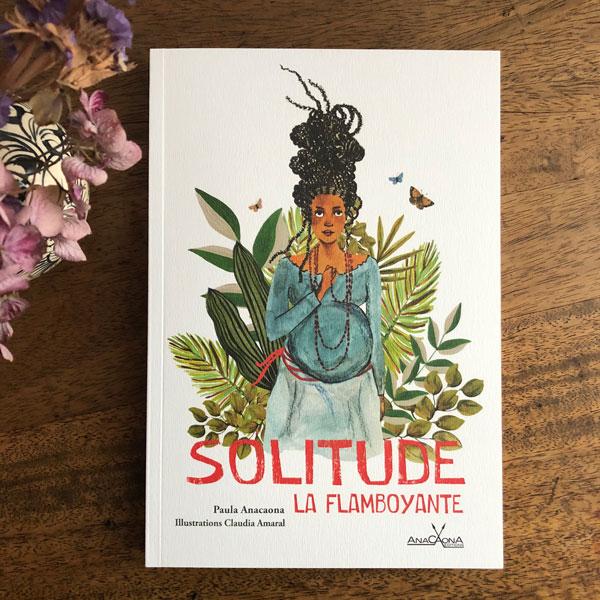couverture du livre Solitude la flamboyante, édition Anacaona